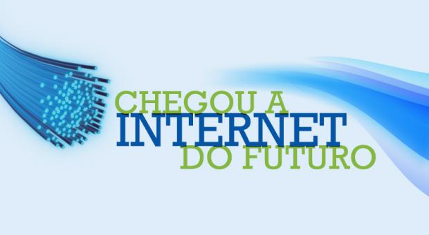 Chegou a Internet do Futuro